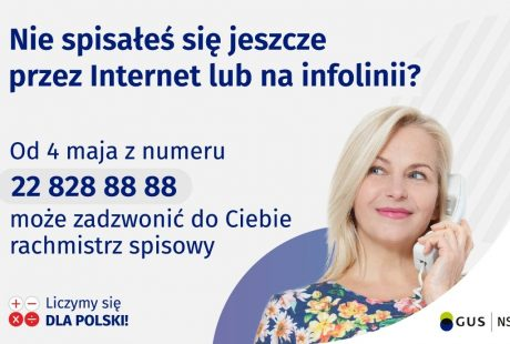 Nie spisałeś się jeszcze przez internet lub na inforlinii? Od 4 maja może zadzwonić do Ciebie rachmistrz spisowy.