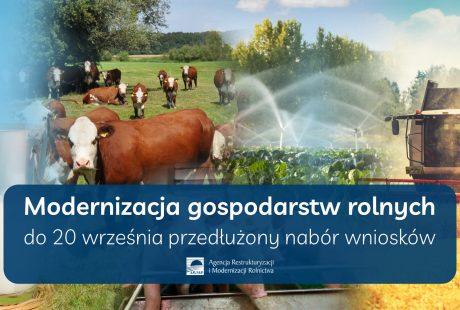 Modernizacja gospodarstw rolnych dłużej - wnioski do 20 września